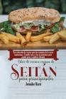 Libro de cocina vegana de seitán para principiantes: Una colección de recetas para los amantes de la carne vegetariana - Comida sana y rica en proteín Cover Image