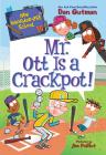 My Weirder-est School #10: Mr. Ott Is a Crackpot! Cover Image