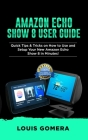 Amazon Echo Show 8 User Guide: Quick Tips & Tricks on How to Use and Setup Your New Amazon Echo Show 8 in Minutes! Cover Image