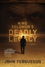 King Solomon's Deadly Legacy Cover Image