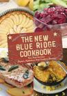 The New Blue Ridge Cookbook: Farm Fresh Food from Virginia's Highlands to North Carolina's Mountains Cover Image