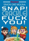 Snap! Crackle! Fuck You! Cover Image