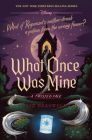 What Once Was Mine: A Twisted Tale Cover Image