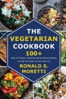 The Vegetarian Cookbook: 100+ Easy to Prepare, Delicious and Nutritious Recipes to Help You Clean Up and Lean You Cover Image