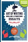 The Art of Writing English Literature Essays: For A-Level & Beyond Cover Image