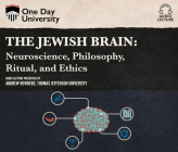 The Jewish Brain: Neuroscience, Philosophy, Ritual, and Ethics Cover Image