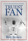 Truest Fan: Live, Love, and Lead with Purpose and Impact Cover Image