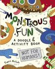 Monstrous Fun: A Doodle and Activity Book Cover Image