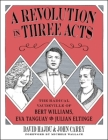 A Revolution in Three Acts: The Radical Vaudeville of Bert Williams, Eva Tanguay, and Julian Eltinge Cover Image