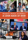 Pandemic, Protest, and Politics: A Look Back at 2020 Cover Image