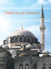 Turkish Art and Architecture: From the Seljuks to the Ottomans Cover Image