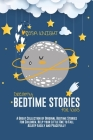 Dreamy Bedtime Stories for Kids: A Great Collection of Original Bedtime Stories for Children. Help your Little One to Fall Asleep Easily and Peacefull Cover Image