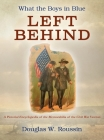 What the Boys in Blue Left Behind: A Pictorial Encyclopedia of the Memorabilia of the Civil War Veteran Cover Image
