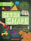 Get in Shape: Two-Dimensional and Three-Dimensional Shapes (Math Everywhere) (Library Edition) Cover Image