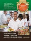 Navigating Your School Cafeteria and Convenience Store (Understanding Nutrition: A Gateway to Physical & Mental Health) Cover Image