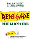 Renegade Millionaire: 7 Secrets to Extreme Wealth, Autonomy, and Entrepreneurial Success Cover Image