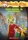 This Hotel Is Haunted! (Geronimo Stilton #50) Cover Image