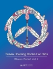 Tween Coloring Books For Girls: Stress Relief Vol 2: Colouring Book for Teenagers, Young Adults, Boys, Girls, Ages 9-12, 13-16, Arts & Craft Gift, Det Cover Image