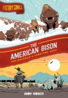 History Comics: The American Bison: The Buffalo's Survival Tale Cover Image