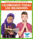Celebrando Todas Las Religiones (Celebrating All Religions) Cover Image