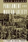 Punishment and Modern Society: A Study in Social Theory (Studies in Crime and Justice) Cover Image