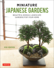 Miniature Japanese Gardens: Beautiful Bonsai Landscape Gardens for Your Home Cover Image