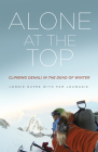 Alone at the Top: Climbing Denali in the Dead of Winter Cover Image