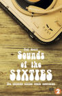 Sounds of the Sixties: The Ultimate Sixties Music Companion Cover Image