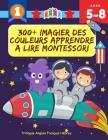 300+ Imagier Des Couleurs Apprendre A Lire Montessori Trilingue Anglais Français Hébreu: J'Apprends à Lire Apprentissage ecriture maternelle vocabulai Cover Image