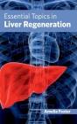 Essential Topics in Liver Regeneration Cover Image