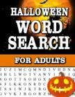 Halloween Word Search for Adults: Large Print Word Search Book for Adults Find Puzzles with Pictures and Answer Keys Spooky Halloween Activity Book Cover Image
