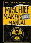 Sir John Hargrave's Mischief Maker's Manual Cover Image