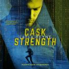 Cask Strength Lib/E (Agents Irish & Whiskey Romantic Suspense #2) Cover Image