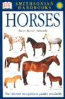 Handbooks: Horses: The Clearest Recognition Guide Available (DK Smithsonian Handbook) Cover Image