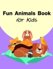 Fun Animals Book for Kids: Art Beautiful and Unique Design for Baby, Toddlers learning (Christmastime #2) Cover Image