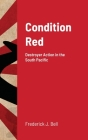 Condition Red: Destroyer Action in the South Pacific Cover Image