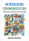 Introducing Communication: Perspectives, Assumptions, and Implications Cover Image
