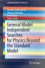 General Model Independent Searches for Physics Beyond the Standard Model (Springerbriefs in Physics) Cover Image