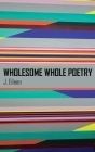 Wholesome Whole Poetry Cover Image