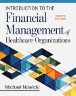 Introduction to the Financial Management of Healthcare Organizations, Eighth Edition Cover Image