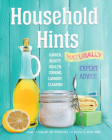 Household Hints, Naturally: Garden, Beauty, Health, Cooking, Laundry, Cleaning (Complete Practical Handbook) Cover Image