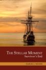The Stellar Moment: Survivor's End Cover Image
