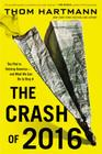 The Crash of 2016: The Plot to Destroy America--and What We Can Do to Stop It Cover Image