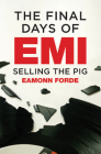 The Final Days of EMI: Selling the Pig Cover Image