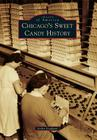 Chicago's Sweet Candy History Cover Image