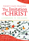 Thirty Days Praying The Imitation of Christ: A Companion to the Classic Cover Image