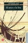 El Arco y La Lira: El Poema, La Revelacion Poetica, Poesia E Historia Cover Image