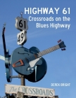Highway 61: Crossroads on the Blues Highway Cover Image