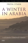 A Winter in Arabia: A Journey Through Yemen Cover Image