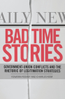 Bad Time Stories: Government-Union Conflicts and the Rhetoric of Legitimation Strategies Cover Image